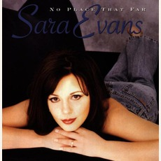 No Place That Far mp3 Album by Sara Evans