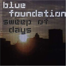 Sweep Of Days mp3 Album by Blue Foundation