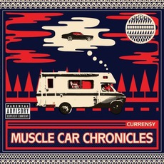 Muscle Car Chronicles mp3 Album by Curren$y