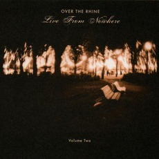 Live From Nowhere, Volume Two by Over The Rhine