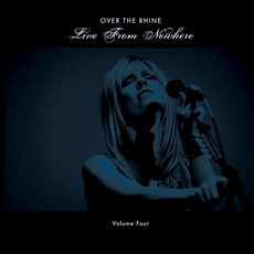 Live From Nowhere, Volume Four by Over The Rhine