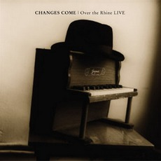 Changes Come by Over The Rhine