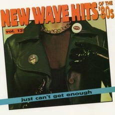 Just Can't Get Enough: New Wave Hits Of The '80s, Volume 12 mp3 Compilation by Various Artists