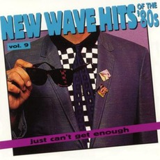 Just Can't Get Enough: New Wave Hits Of The '80s, Volume 9