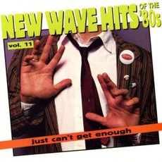 Just Can't Get Enough: New Wave Hits Of The '80s, Volume 11 mp3 Compilation by Various Artists