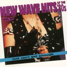Just Can't Get Enough: New Wave Hits Of The '80s, Volume 10 mp3 Compilation by Various Artists