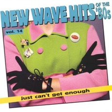 Just Can't Get Enough: New Wave Hits Of The '80s, Volume 14