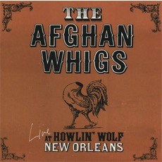 Live At The Howlin' Wolf mp3 Live by The Afghan Whigs