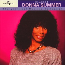 The Universal Masters Collection: Classic Donna Summer by Donna Summer