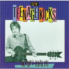 Teenage Kicks: UK Pop I (1976-79)