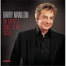 The Greatest Songs Of The Sixties mp3 Album by Barry Manilow