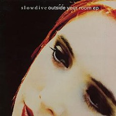 Outside Your Room EP mp3 Album by Slowdive