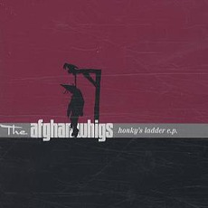 Honky's Ladder EP mp3 Album by The Afghan Whigs