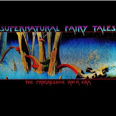 Supernatural Fairy Tales: The Progressive Rock Era mp3 Compilation by Various Artists