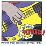 Poptopia! Power Pop Classics Of The '90s