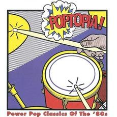 Poptopia! Power Pop Classics Of The '80s
