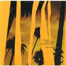 Turn On The Water mp3 Single by The Afghan Whigs
