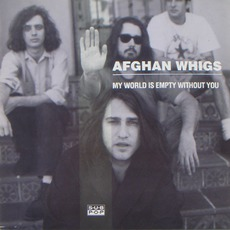 My World Is Empty Without You mp3 Single by The Afghan Whigs