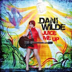 Juice Me Up mp3 Album by Dani Wilde