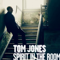 Spirit In The Room mp3 Album by Tom Jones