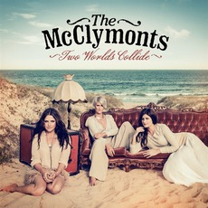 Two Worlds Collide mp3 Album by The McClymonts