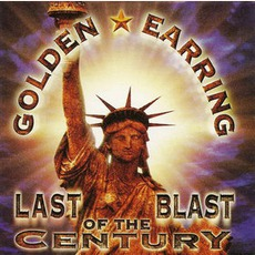 Last Blast Of The Century by Golden Earring