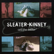 Call The Doctor mp3 Album by Sleater-Kinney