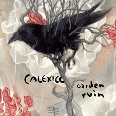 Garden Ruin mp3 Album by Calexico