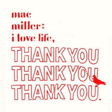 I Love Life, Thank You by Mac Miller