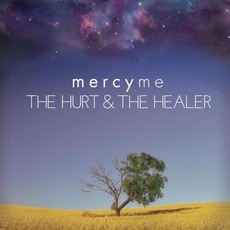 The Hurt & The Healer mp3 Album by MercyMe