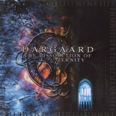 The Dissolution Of Eternity by Dargaard