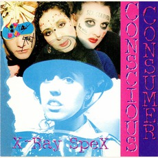 Conscious Consumer by X-Ray Spex