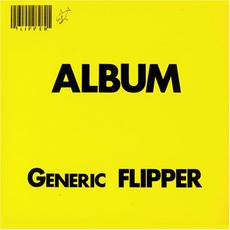 Album: Generic Flipper mp3 Album by Flipper