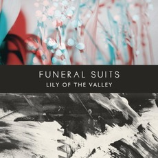 Lily Of The Valley mp3 Album by Funeral Suits