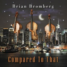 Compared To That mp3 Album by Brian Bromberg