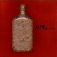 Tonic by Medeski Martin And Wood