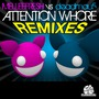 Attention Whore (Remixes)
