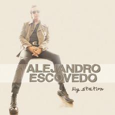 Big Station by Alejandro Escovedo