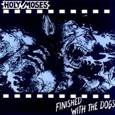 Finished With The Dogs (Remastered)