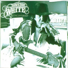 Uncovered mp3 Album by Tony Joe White