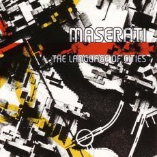 The Language Of Cities mp3 Album by Maserati