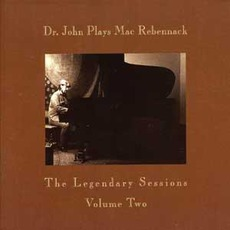 Dr John Plays Mac Rebennack: Legendary Sessions, Volume. 2 (Remastered)