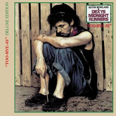 Too-Rye-Ay (Deluxe Edition) mp3 Album by Dexys Midnight Runners