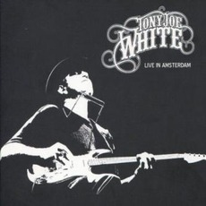 Live In Amsterdam mp3 Live by Tony Joe White