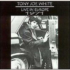 Live In Europe 1971 (Re-Issue) mp3 Live by Tony Joe White