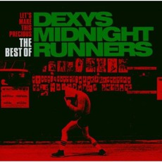 Let's Make This Precious: The Best Of Dexys Midnight Runners mp3 Artist Compilation by Dexys Midnight Runners