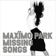 Missing Songs mp3 Artist Compilation by Maxïmo Park