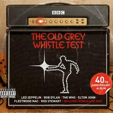 The Old Grey Whistle Test: 40th Anniversary Album by Various Artists