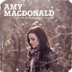 Life In A Beautiful Light (Deluxe Edition) mp3 Album by Amy MacDonald