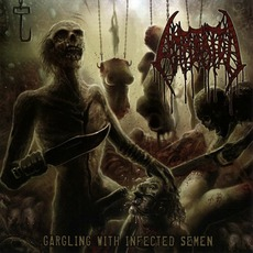Gargling With Infected Semen (Re-Issue)